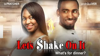 "Great Food & Romance! ""Lets Shake On It"" - New Movie - Watch Now"
