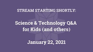 Science & Technology Q&A for Kids (and others) [Part 32]