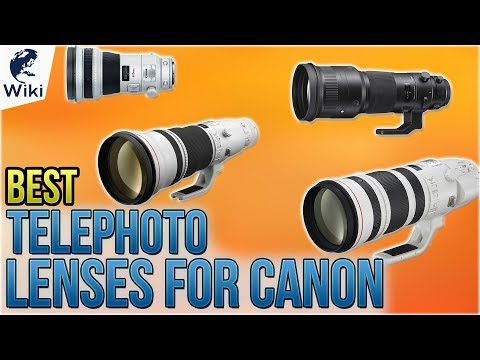 8 Best Telephoto Lenses For Canon 2018