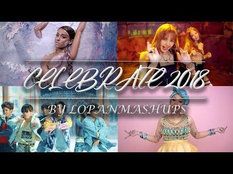 CELEBRATE 2018 | 2018 Year End  (Mashup) BY LOPANMASHUPS