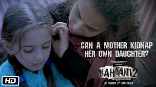 Kahaani 2 - Durga Rani Singh | Can a mother kidnap her own daughter? | Dialogue Promo 3