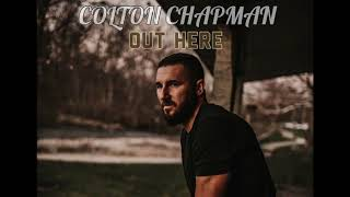 Colton Chapman Out Here