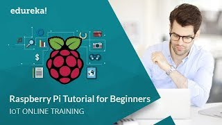 Raspberry Pi 3 Tutorial   Raspberry Pi 3 Projects   IoT Projects   IoT Tutorial   Edureka