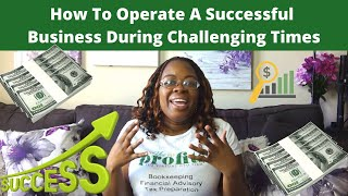 How To Operate A Successful Business During Challenging Times