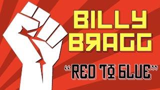 """Billy Bragg: """"Red To Blue"""""""