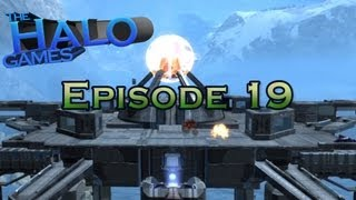 The Halo Games - Episode 19