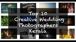 Top 10 Creative Wedding Photographers  Kerala (2018)