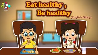 Eat Healthy Stay Healthy - English Short Stories For Kids - Bedtime Stories For Children