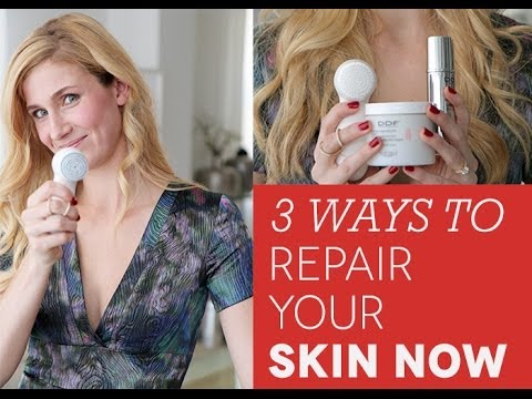 3 Ways to Repair Your Skin Right Now