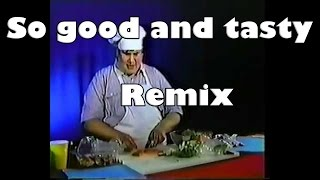 So good and tasty! - Remix Compilation