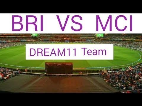 BRI vs MCI Playing Xi For Dream11  | BRI vs MCI Both Team Playing Xi