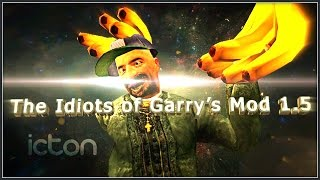 Idiots of Garry's Mod 1.5