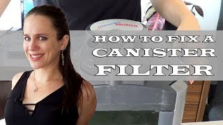 How To Fix An Aquarium Canister Filter