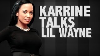 Karrine Steffans Opens Up About Lil Wayne & Claps At Christina Milian   Don't Be Scared
