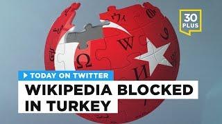 Turkey blocks access to Wikipedia   Today on Twitter - Apr. 29, 2017
