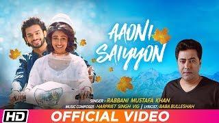 Aaoni Saiyyon   Rabbani Mustafa Khan   Harpriet Singh Vig