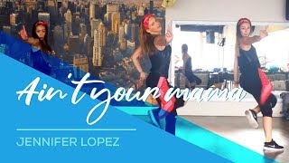 Ain't your mama - Jennifer Lopez - Easy Fitness Dance Choreography - Zumba