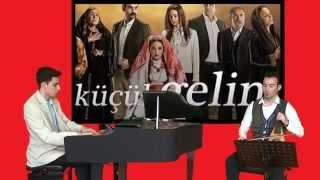 Jenerik Şarkı KÜÇÜK GELİN Dizi Film Müziği EY AŞK Şarkısı Enstrümantal Müzik Piyano Çal Çalmak