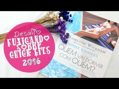 [Minha Vida  Literária] Quem Vai Dormir Com Quem | Desafio Fuxicando Sobre Chick-Lits 2016