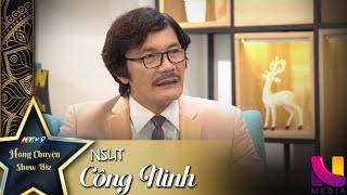 HÓNG CHUYỆN SHOWBIZ | TẬP 18 | NSƯT CÔNG NINH | 17H10 TRÊN HTV9