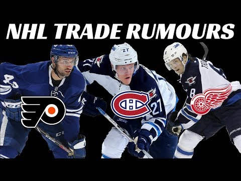 NHL Trade Rumours - Jets, Leafs, Habs, Wings, Flyers, Avs