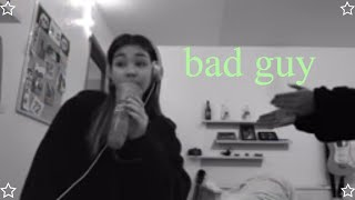 Bad Guy Billie Eilish Cover