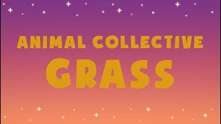 Animal Collective - Grass (Lyric Video)