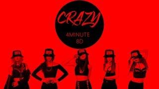 4MINUTE (포미닛) - CRAZY (미쳐) [8D USE HEADPHONES] 🎧