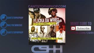 Flicka Da Wrist (Remix) feat. Chedda Da Connect, French Montana, Plies, Maino & Rick Ross | CSHH.