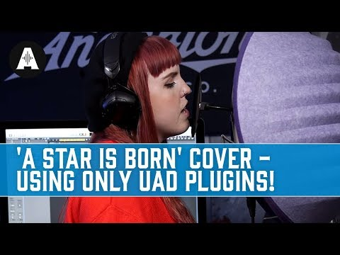 Can we record a cover of 'Shallow' in an hour using only UAD plug-ins?