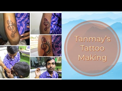 Tanmay's Tattoo Making