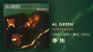 Al Green - I Didn't Know (Official Audio)