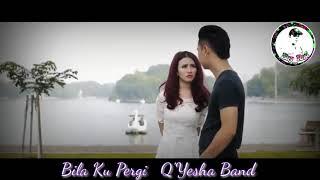 Lagu Sedih Bila Ku Pergi (Q'yesha Band)