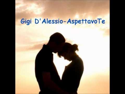 , title : 'Gigi D'Alessio-Aspettavo Te'