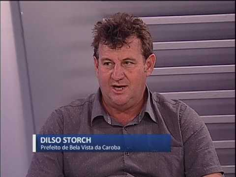 Fala Prefeito - Dilso Storch / Bela Vista da Caroba