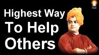 Swami Vivekananda Inspiration - Highest Way to Help Others
