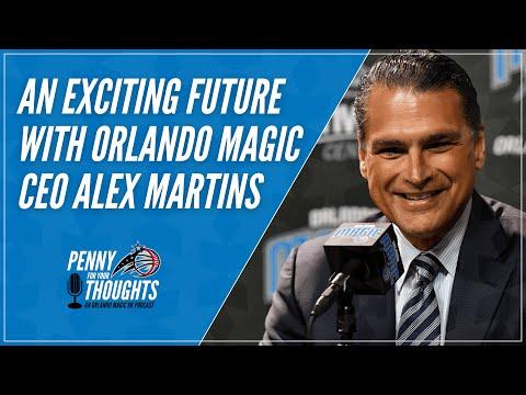 An Exciting Future With Orlando Magic CEO Alex Martins