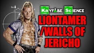 Kayfabe Science: LIONTAMER or WALLS of JERICHO? Is There a Difference?