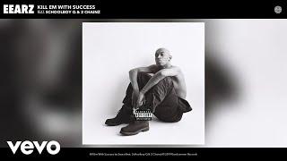 Eearz   Kill Em With Success (Audio) Ft. ScHoolboy Q, 2 Chainz