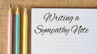 Tips for Writing a Sympathy Note