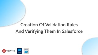 Creation Of Validation Rules And Verifying Them In Salesforce