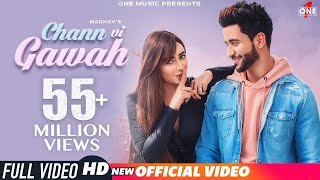 Chann Vi Gawah (Official Video)   Madhav Mahajan   Navjit Buttar   Angela   Latest Punjabi Song 2019
