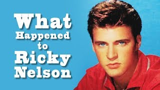 What happened to RICKY NELSON?