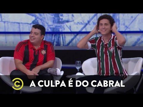 A Culpa é do Cabral - Loucos Por Futebol