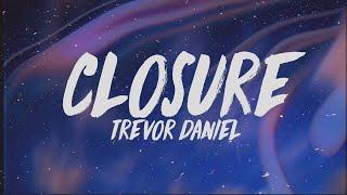 Trevor Daniel   Closure (Lyrics)