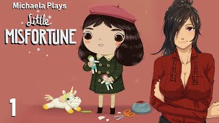『Michaela Plays』Little Misfortune - Part 1
