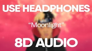 XXXTENTACION   Moonlight (8D Audio) 🎧