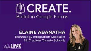 CREATE: A Ballot Using Google Forms