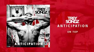 Trey Songz - On Top [Official Music Video]
