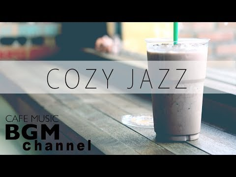COZY JAZZ MUSIC - CAFE MUSIC FOR WORK & STUDY - Relaxing